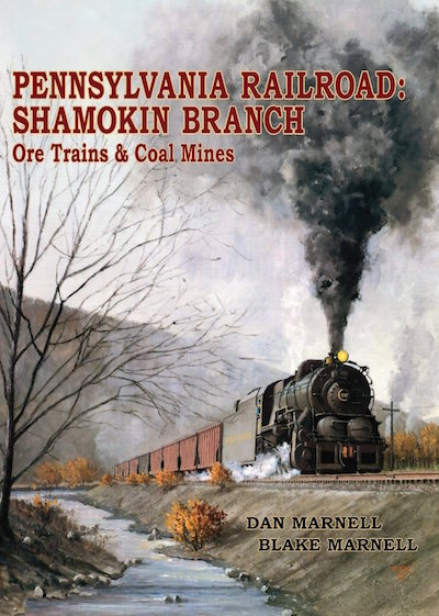 "Book: ""Pennsylvania Railroad: Shamokin Branch, Ore Trains & Coal Mines"""